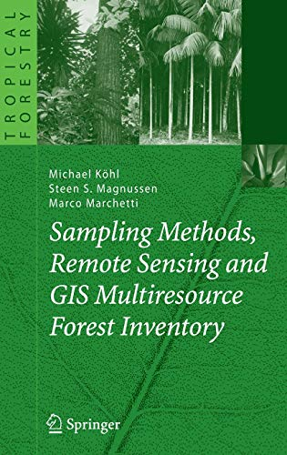 Sampling Methods, Remote Sensing and GIS Multiresource Forest Inventory: Michael Köhl