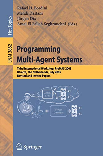 Programming Multi-Agent Systems: Third International Workshop, ProMAS