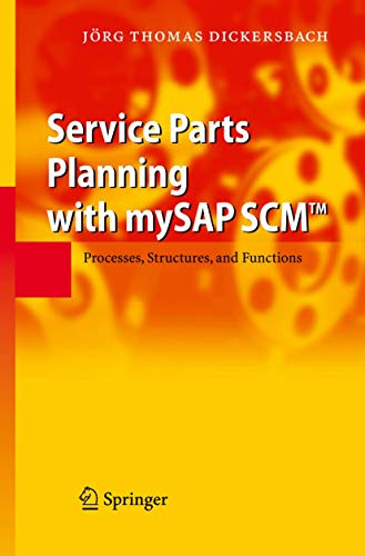 9783540326502: Service Parts Planning with mySAP SCM™: Processes, Structures, and Functions