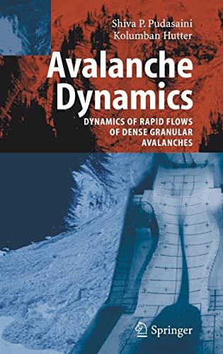 9783540326861: Avalanche Dynamics: Dynamics of Rapid Flows of Dense Granular Avalanches