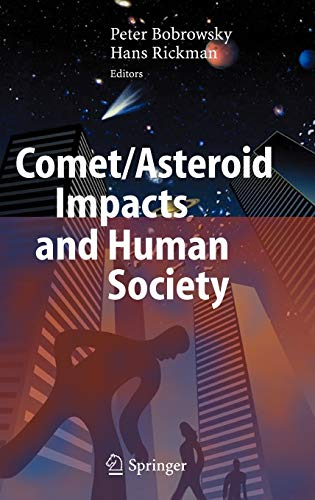 Comet / Asteroid Impacts and Human Society: Peter T. Bobrowsky