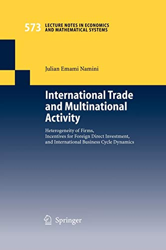 9783540327189: International Trade and Multinational Activity: Heterogeneity of Firms, Incentives for Foreign Direct Investment, and International Business Cycle ... Notes in Economics and Mathematical Systems)