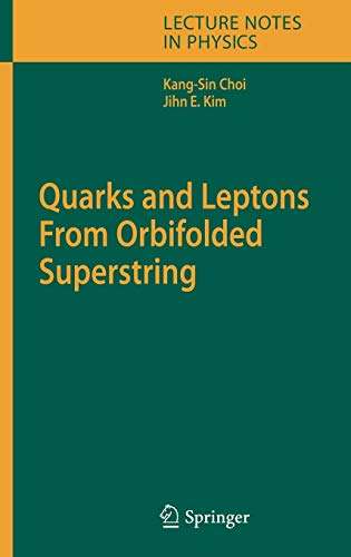 9783540327639: Quarks and Leptons From Orbifolded Superstring (Lecture Notes in Physics)