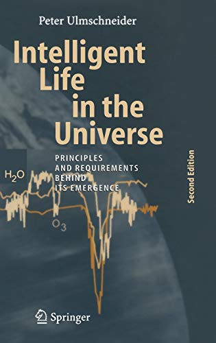 9783540328360: Intelligent Life in the Universe: Principles and Requirements Behind Its Emergence (Advances in Astrobiology and Biogeophysics)