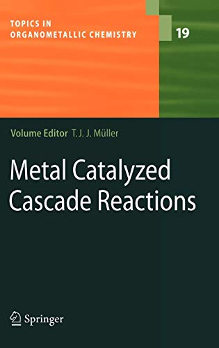 Metal Catalyzed Cascade Reactions: Thomas J. J. Muller
