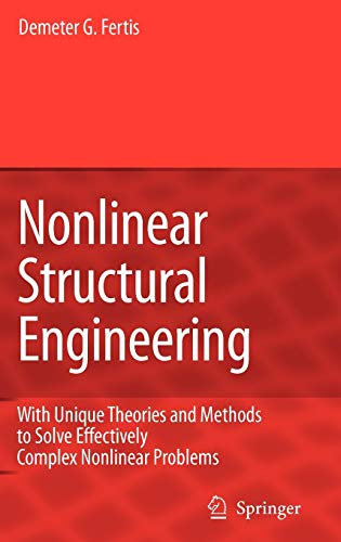 9783540329756: Nonlinear Structural Engineering: With Unique Theories and Methods to Solve Effectively  Complex Nonlinear Problems