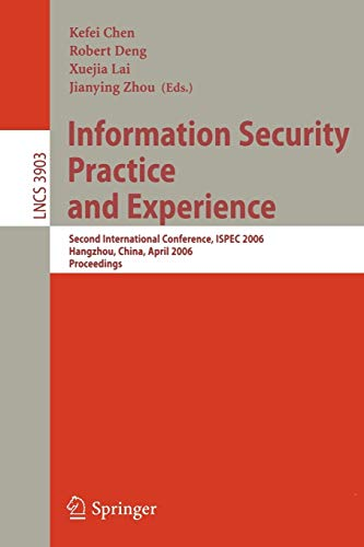 Information Security Practice and Experience: Second International Conference, ISPEC 2006, Hangzhou...