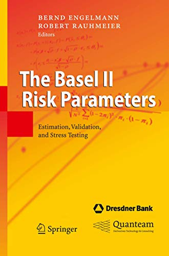 9783540330851: The Basel II Risk Parameters: Estimation, Validation, And Stress Testing