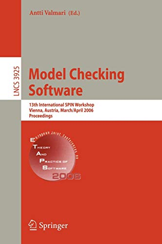 9783540331025: Model Checking Software: 13th International SPIN Workshop, Vienna, Austria, March 30 - April 1, 2006, Proceedings (Lecture Notes in Computer Science)