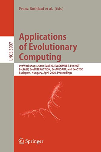 Applications of Evolutionary Computing: EvoWorkshops 2006: EvoBIO,: Rothlauf, Franz [Editor];