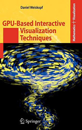 9783540332626: GPU-Based Interactive Visualization Techniques (Mathematics and Visualization)