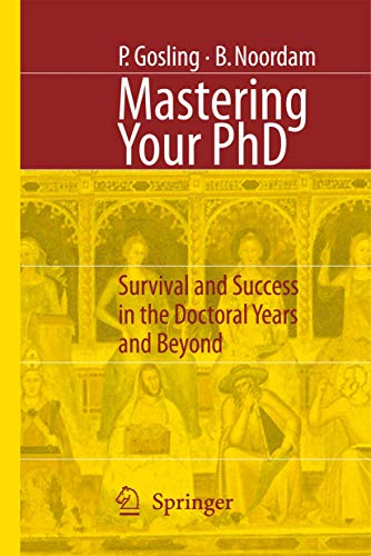 9783540333876: Mastering Your PhD: Survival and Success in the Doctoral Years and Beyond