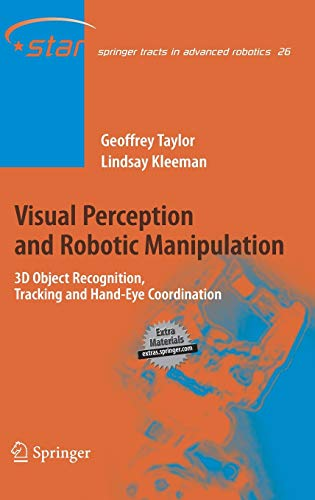Visual Perception and Robotic Manipulation: 3D Object Recognition, Tracking and Hand-Eye ...