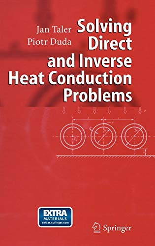 9783540334705: Solving Direct and Inverse Heat Conduction Problems