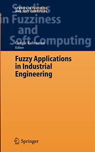 Fuzzy Applications in Industrial Engineering: Cengiz Kahraman
