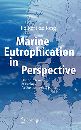 Marine Eutrophication in Perspective: Folkert de Jong
