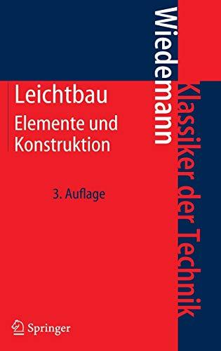 Leichtbau: Elemente und Konstruktion (Klassiker der Technik) (German Edition): Johannes Wiedemann