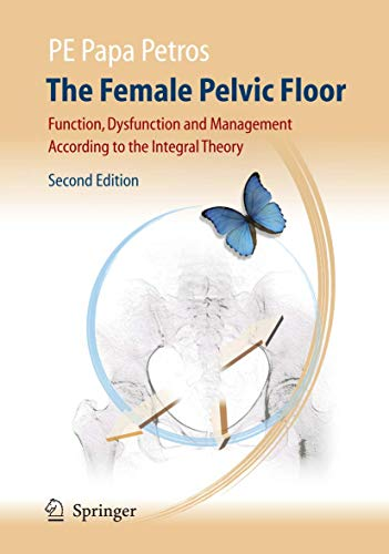 9783540336631: The Female Pelvic Floor: Function, Dysfunction and Management According to the Integral Theory