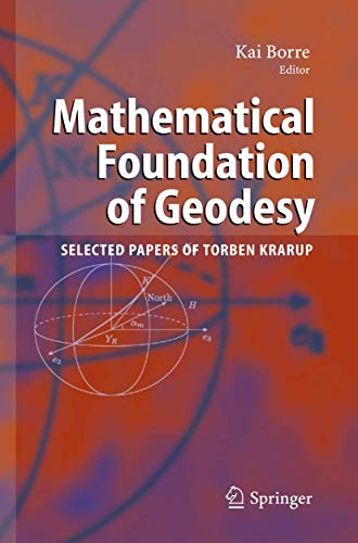 9783540337652: Mathematical Foundation of Geodesy: Selected Papers of Torben Krarup