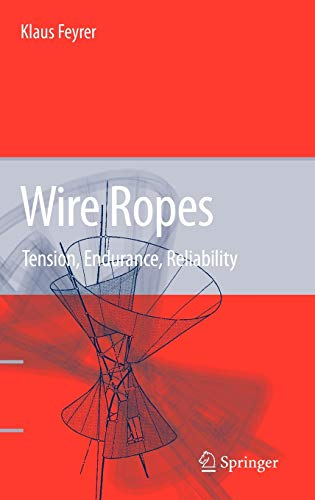 Wire Ropes: Tension, Endurance, Reliability: Klaus Feyrer