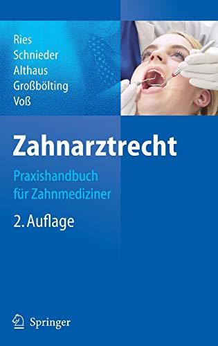 Zahnarztrecht: Praxishandbuch für Zahnmediziner: Hans-Peter Ries; Karl-Heinz