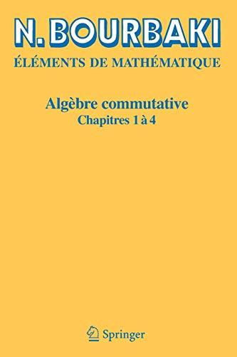 9783540339373: Algèbre Commutative, chapitres 1 à 4