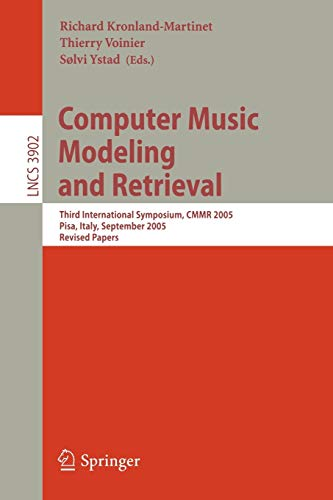 9783540340270: Computer Music Modeling and Retrieval: Third International Symposium, CMMR 2005, Pisa, Italy, September 26-28, 2005, Revised Papers (Lecture Notes in Computer Science)