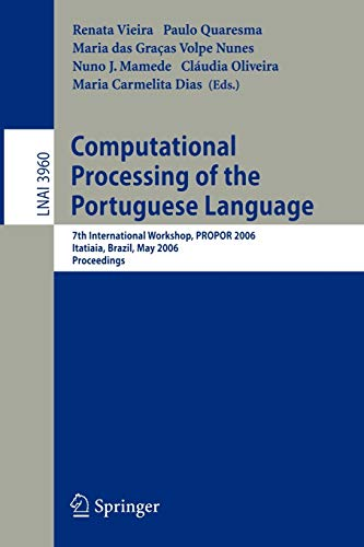 9783540340454: Computational Processing of the Portuguese Language: 7th International Workshop, PROPOR 2006, Itatiaia, Brazil, May 13-17, 2006, Proceedings (Lecture Notes in Computer Science)