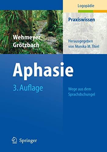 9783540341390: Aphasie: Wege aus dem Sprachdschungel (Praxiswissen Logopädie)