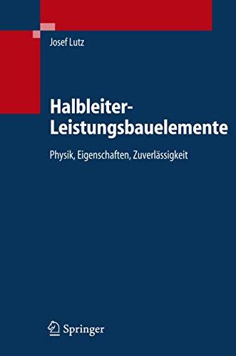 9783540342069: Halbleiter-Leistungsbauelemente: Physik, Eigenschaften, Zuverlässigkeit (German Edition)