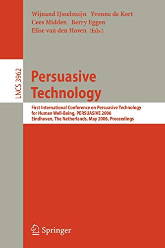 Persuasive Technology: First International Conference on Persuasive: IJsselsteijn, Wijnand