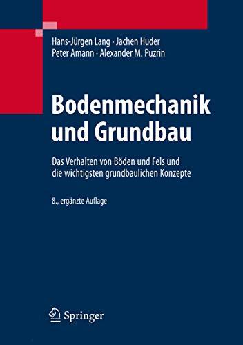 9783540343318: Bodenmechanik und Grundbau: Das Verhalten von Böden und Fels und die wichtigsten grundbaulichen Konzepte (German Edition)
