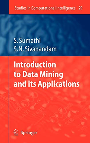 Introduction to Data Mining and its Applications: S. N. Sivanandam