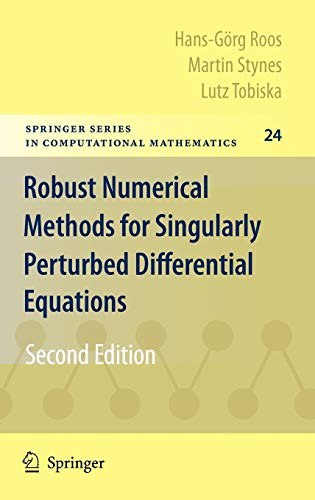 9783540344667: Robust Numerical Methods for Singularly Perturbed Differential Equations: Convection-Diffusion-Reaction and Flow Problems (Springer Series in Computational Mathematics)