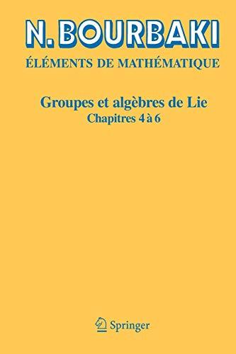 9783540344902: Groupes et algèbres de Lie: Chapitres 4, 5 et 6 (French Edition)