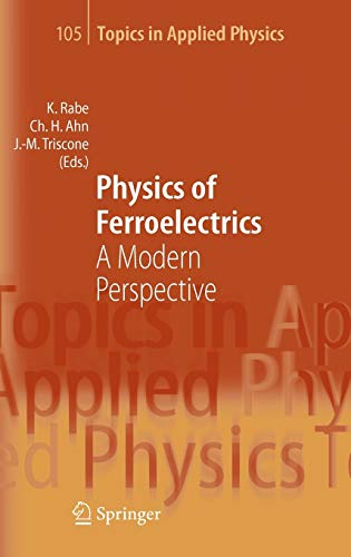 9783540345909: Physics of Ferroelectrics: A Modern Perspective (Topics in Applied Physics)
