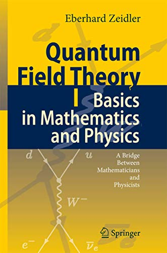 9783540347620: Quantum Field Theory I: Basics in Mathematics And Physics, a Bridge Between Mathematicians And Physicists