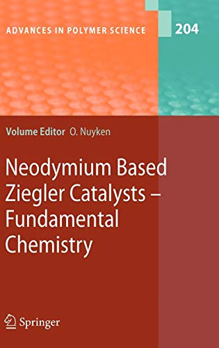 Neodymium Based Ziegler Catalysts - Fundamental Chemistry Advances in Polymer Science