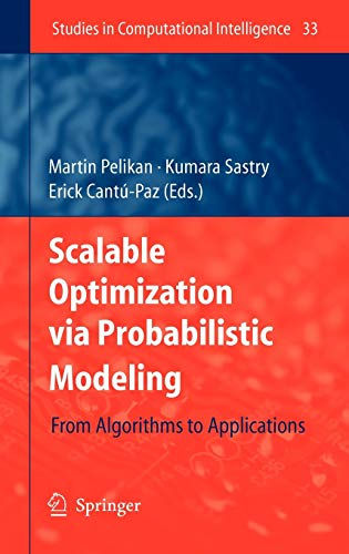 9783540349532: Scalable Optimization via Probabilistic Modeling: From Algorithms to Applications (Studies in Computational Intelligence)