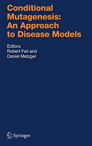 Conditional Mutagenesis: An Approach to Disease Models (Hardback)
