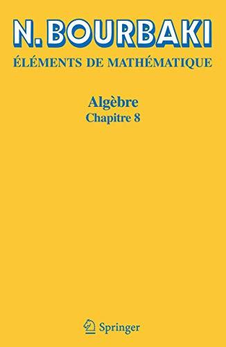 9783540353157: Algèbre: Chapitre 8 (Elements De Mathematique) (French Edition)