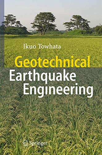Geotechnical Earthquake Engineering.: Towhata, Ikuo: