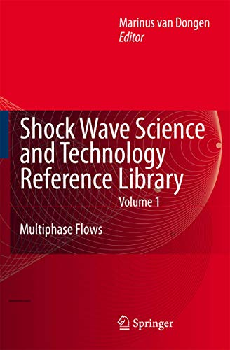 Shock Waves Science And Technology Reference Library: Van Dongen, M.