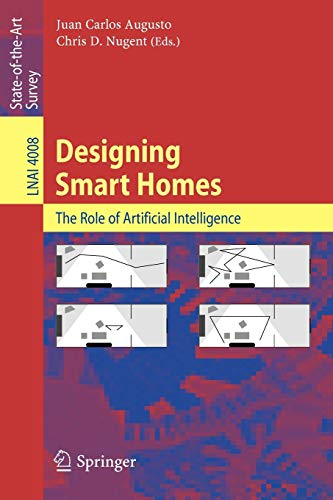 Designing Smart Homes: The Role of Artificial Intelligence (Lecture Notes in Computer Science &#x2F...