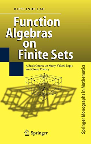 9783540360223: Function Algebras on Finite Sets: Basic Course on Many-Valued Logic and Clone Theory (Springer Monographs in Mathematics)