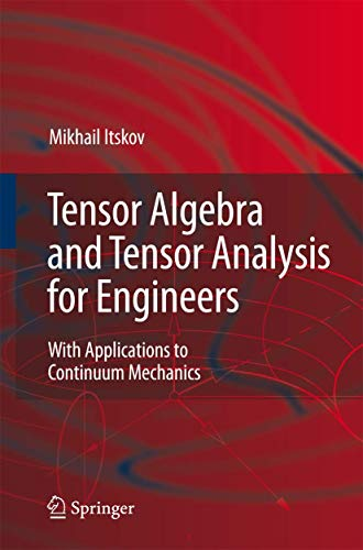 9783540360469: Tensor Algebra and Tensor Analysis for Engineers: With Applications to Continuum Mechanics
