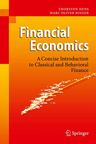 Financial Economics: A Concise Introduction to Classical: Thorsten Hens, Marc