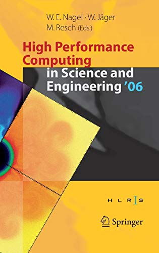 9783540361657: High Performance Computing in Science and Engineering ' 06: Transactions of the High Performance Computing Center, Stuttgart (HLRS) 2006