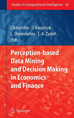 9783540362449: Perception-based Data Mining and Decision Making in Economics and Finance (Studies in Computational Intelligence)
