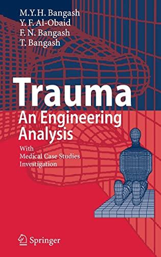 Trauma: An Engineering Analysis With Medical Case Studies Investigation: Bangash, M. Y. H./ ...